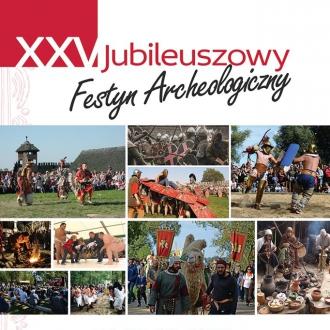 XXV Jubileuszowy Festyn Archeologiczny